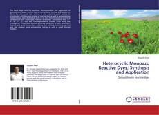 Bookcover of Heterocyclic Monoazo Reactive Dyes: Synthesis and Application