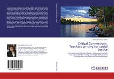 Bookcover of Critical Connections: Teachers writing for social justice
