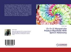 Bookcover of (3+3+2) Warped-Like Product Manifolds With Spin(7) Holonomy