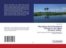 Обложка Managing Social Ecological Change in the Upper Zambezi Valley: