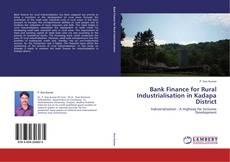 Couverture de Bank Finance for Rural Industrialisation in Kadapa District