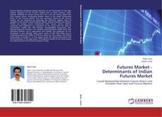 Couverture de Futures Market - Determinants of Indian Futures Market