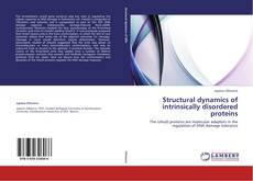 Bookcover of Structural dynamics of intrinsically disordered proteins