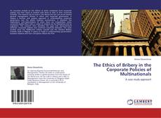 Bookcover of The Ethics of Bribery in the Corporate Policies of Multinationals