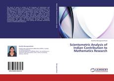 Bookcover of Scientometric Analysis of Indian Contribution to Mathematics Research