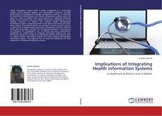 Bookcover of Implications of Integrating Health Information Systems