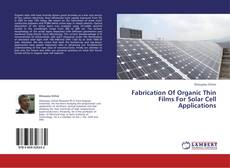 Bookcover of Fabrication Of Organic Thin Films For Solar Cell Applications