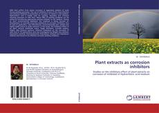 Couverture de Plant extracts as corrosion inhibitors