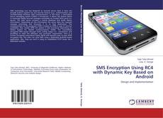 Buchcover von SMS Encryption Using RC4 with Dynamic Key Based on Android