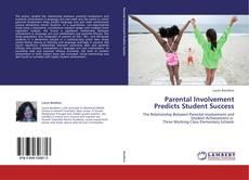 Bookcover of Parental Involvement Predicts Student Success