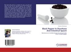 Copertina di Black Pepper In Diarrhoea And Intestinal Spasm