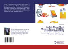 Bookcover of Mobile Phone Short Message Service (SMS) for Classroom Note-taking