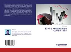 Bookcover of Factors Affecting Yield Curve In India