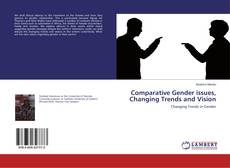 Bookcover of Comparative Gender issues, Changing Trends and Vision