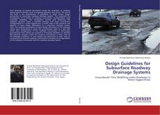 Bookcover of Design Guidelines for Subsurface Roadway Drainage Systems