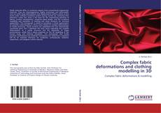 Bookcover of Complex fabric deformations and clothing modelling in 3D