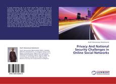 Couverture de Privacy And National Security Challenges in Online Social Networks