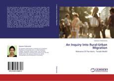 An Inquiry Into Rural-Urban Migration kitap kapağı