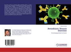 Bookcover of Amoebiasis: Disease Overview