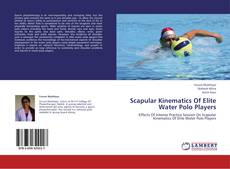 Bookcover of Scapular Kinematics Of Elite Water Polo Players