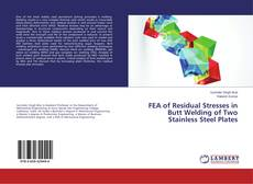 Portada del libro de FEA of Residual Stresses in Butt Welding of Two Stainless Steel Plates