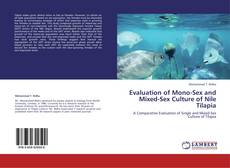 Portada del libro de Evaluation of Mono-Sex and Mixed-Sex Culture of Nile Tilapia