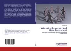 Borítókép a  Alternative Democracy and Good Government - hoz
