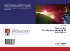 Capa do livro de Tutorials On Electromagnetism And Its Application
