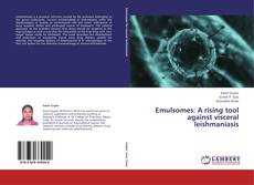 Bookcover of Emulsomes: A rising tool against visceral leishmaniasis