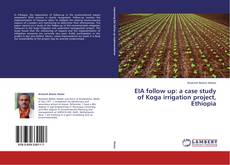 Buchcover von EIA follow up: a case study of Koga irrigation project, Ethiopia