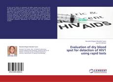 Bookcover of Evaluation of dry blood spot for detection of HIV1 using rapid tests