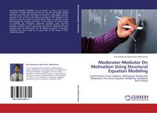 Portada del libro de Moderator-Mediator On Motivation Using Structural Equation Modeling