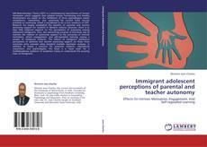 Bookcover of Immigrant adolescent perceptions of parental and teacher autonomy