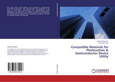 Capa do livro de Compatible Materials for Photovoltaic & Semiconductor Device Utility