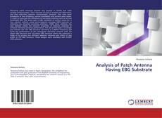 Обложка Analysis of Patch Antenna Having EBG Substrate