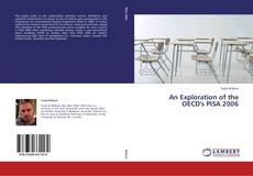 Bookcover of An Exploration of the OECD's PISA 2006