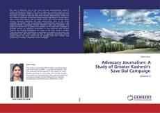 Copertina di Advocacy Journalism: A Study of Greater Kashmir's Save Dal Campaign