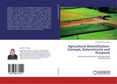 Bookcover of Agricultural Diversification-Concept, Determinants and Prospects