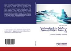 Portada del libro de Teaching Music to Reinforce Academic Skills in Grades 6-12