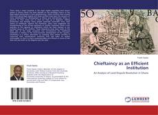 Buchcover von Chieftaincy as an Efficient Institution