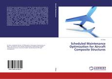 Couverture de Scheduled Maintenance Optimization for Aircraft Composite Structures