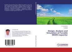 Bookcover of Design, Analysis and Simulation of Tunable MEMS Capacitor