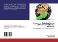 Bookcover of Impacts of Globalization on Local Government Service Deliveries