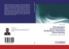 Bookcover of Ethnographic Communication:  As Building a Persistent Social Identity
