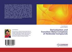 Copertina di Derivatization and Transition Metal Complexes of  Herbicidal Compounds