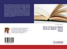 Copertina di Vista of Human Rights (Human Rights' watch dogs)