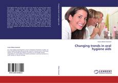 Bookcover of Changing trends in oral hygiene aids
