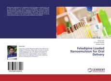 Capa do livro de Felodipine Loaded Nanoemulsion for Oral Delivery