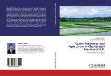 Bookcover of Water Resources and Agriculture in Chandragiri Mandal of A.P.