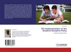 Copertina di The Implementation of the Students Discipline Policy